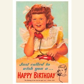 Just called to wish you a happy birthday